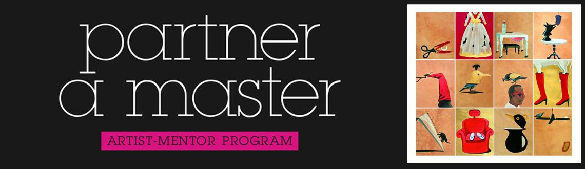 Book Online Tickets for Partner A Master Artist-Mentor Program\