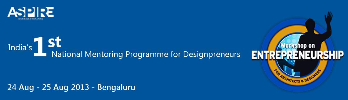 Indias 1st Entrepreneurship Mentoring Programme for ARCHITECTS and DESIGNERS at Bangalore