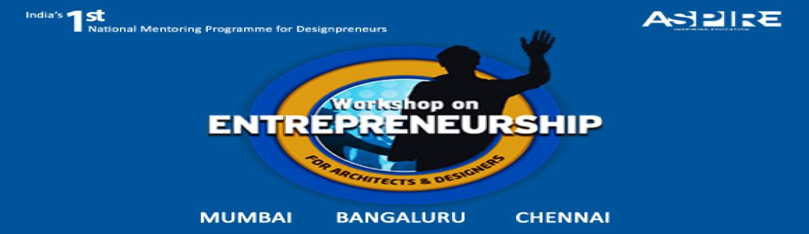 Indias 1st Entrepreneurship Mentoring Programme for ARCHITECTS and DESIGNERS  at Mumbai