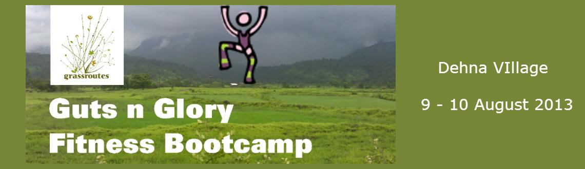 Book Online Tickets for  Guts & Glory Boot Camp at Dehna, Mumbai.  