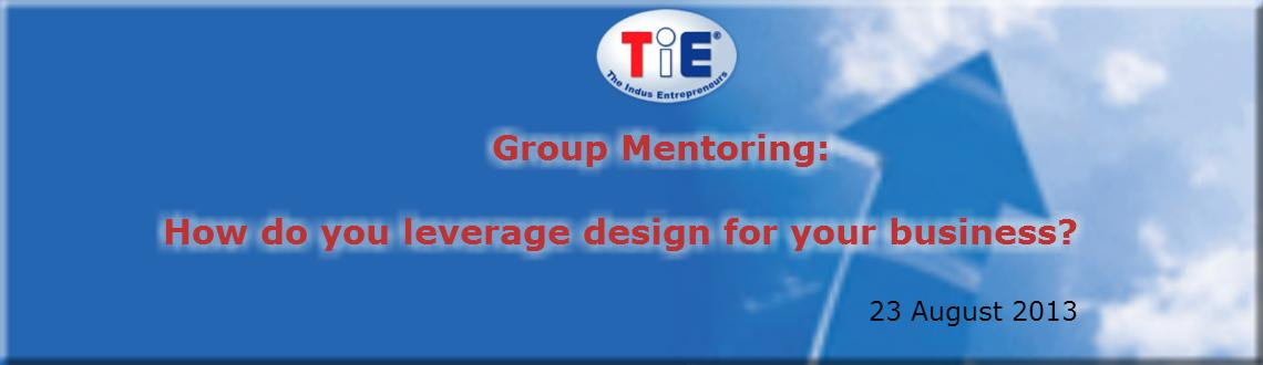 Group Mentoring: How do you leverage design for your business?