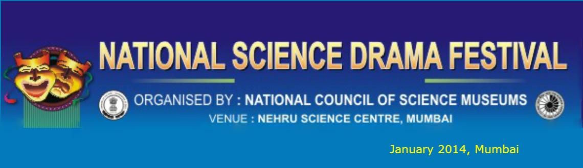Book Online Tickets for National Science Drama Festival 2013-14, Mumbai. 