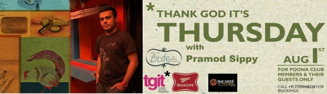 Book Online Tickets for TGIT* with Pramod Sippy @ OLIVE BISTRO, Pune. Tank up and let the Time Fly this TGIT* we\\\'ve got another entertaining Biggie coming ur way . All the way from mumbai city giving you some smashing progressive , minimal , techno & house to make your TGIT* experience larger and taking the hous