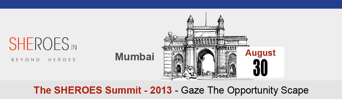 The Sheroes Summit 2013 -  Indias largest Career event for Women at Mumbai