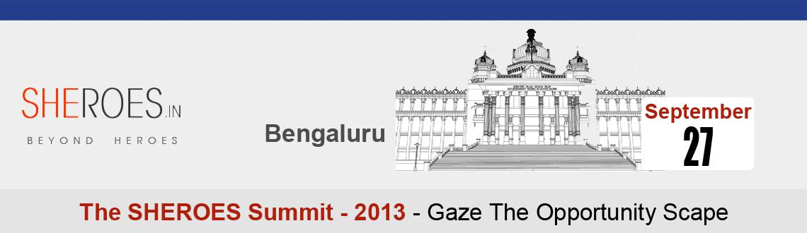 The Sheroes Summit 2013 - Indias largest Career event for Women at Bangalore