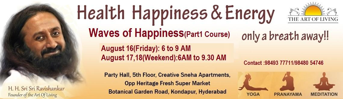 Book Online Tickets for Waves Of Happiness ( The Art Of Living P, Hyderabad. Live with Joy, Purpose and Confidence