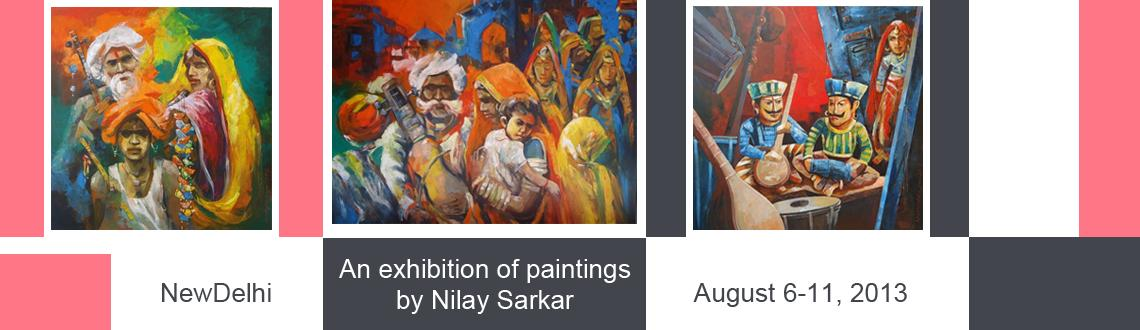 Book Online Tickets for An exhibition of paintings by Nilay Sark, NewDelhi. An exhibition of paintings by Nilay Sarkar.