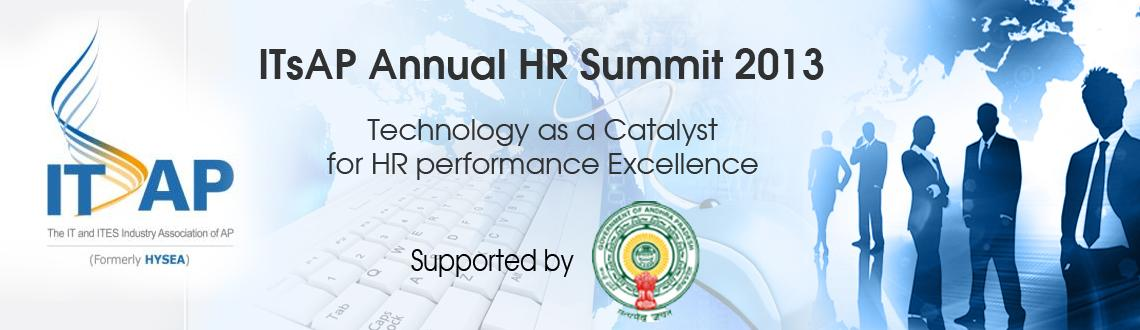 Book Online Tickets for ITsAP Annual HR Summit 2013, Hyderabad. The IT and ITES Industry Association of Andhra Pradesh (ITsAP) is organizing its Annual HR Summit 2013 on 2nd September 2013 at HICC, Hyderabad. The theme for this year\'s event is \