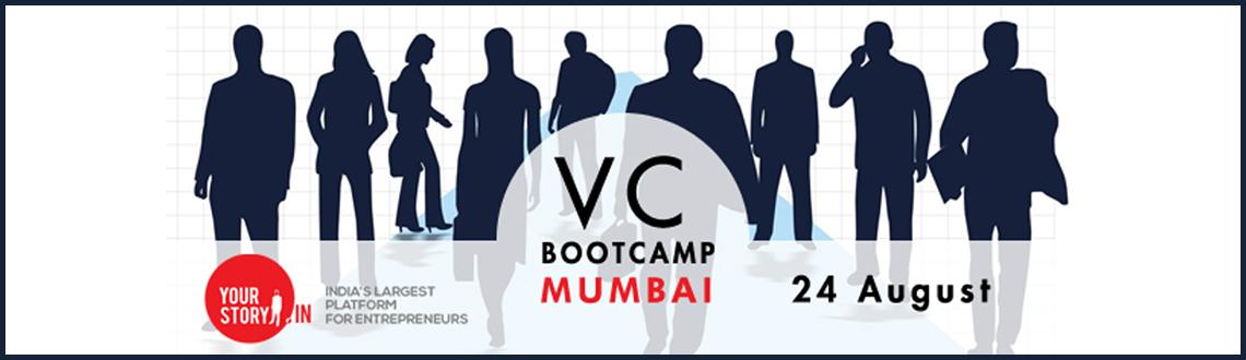 Book Online Tickets for VC Bootcamp in Mumbai on 24th August , Mumbai. After successive series in  Delhi, Chennai, Hyderabad and Ahmedabad, VC BootCamp`s next pit stop is Mumbai the financial capital of India. VC Bootcamp - a full day boot camps deep dives into VC landscape, Raising VC and Demys