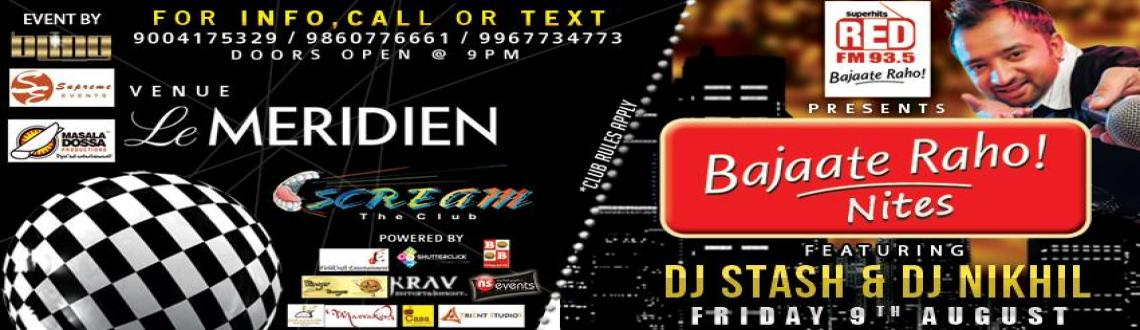 Book Online Tickets for BAJAATE RAHO NITES!!! on 9th August 2013, Pune. BAJAATE RAHO NITES @ SCREAM on FRIDAY, 9th August 201393.5 RED FM presents╔═.♥. ═════════════════════â�