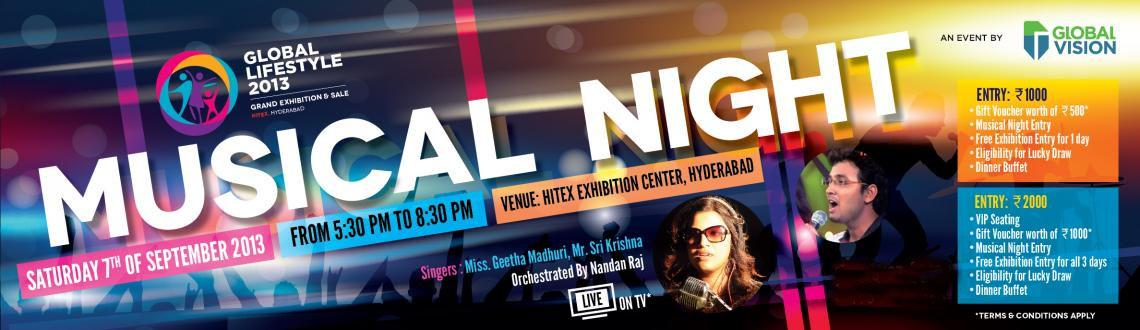 Book Online Tickets for Global Life Style 2013 - Musical Night @, Hyderabad. Music is a great way of forgetting stress, tension and worries. So if you really need to loose some of the wait of your mind and soul, come to Musical night  and have a refreshing and chilling session of music, fun and entertainment By Singers l