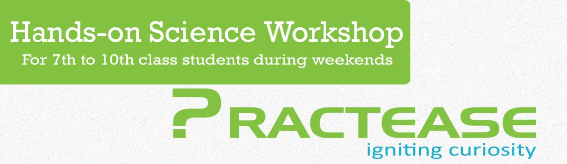 Hands-on Science Workshop during weekends