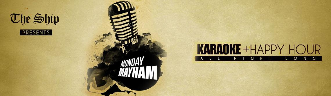 Book Online Tickets for MONDAY NIGHT MAYHEM @ The Ship - Grill &, Pune. MONDAY NIGHT MAYHEMlive karaoke along with happy hour 1+1 all night longdrink,sing & merry...cheers!! CALL 0206608777/9960422255