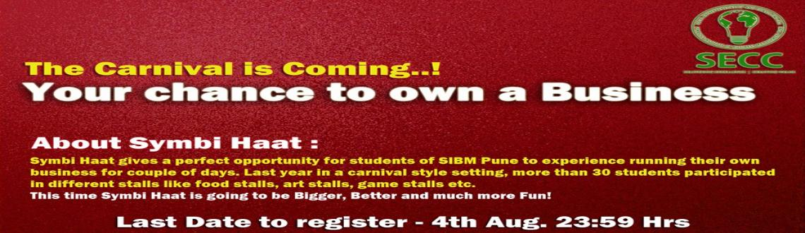 Book Online Tickets for Symbi Haat, Pune. Symbi Haat gives a perfect opportunity for students of SIBM Pune to experience running their own business for a couple of days. Last year in a carnival style setting more than 30 students participated in running different stalls like, food stalls, ar