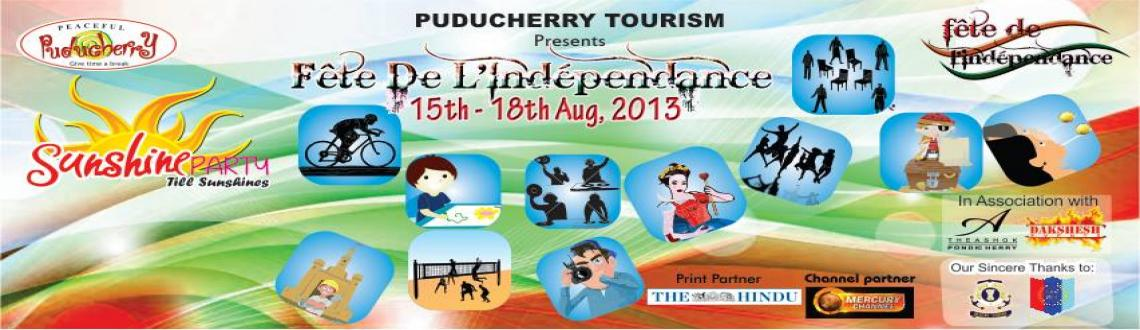 Book Online Tickets for Fete De Independence, Pondicherr. Registration For each event is Rs.10/- Application Fee