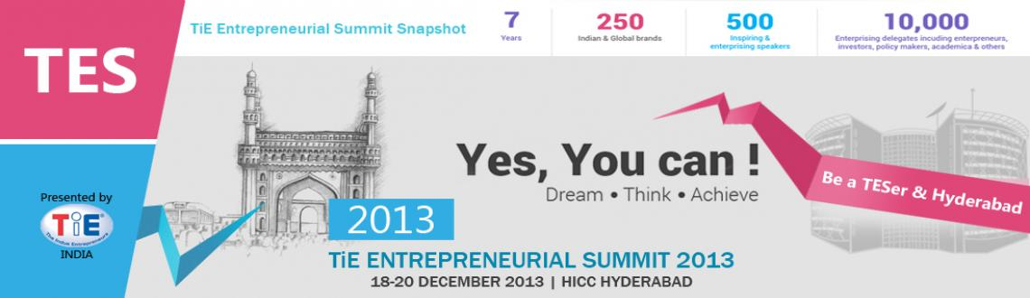 Book Online Tickets for TiE ENTREPRENEURIAL SUMMIT (TES) 2013 at, Hyderabad. 