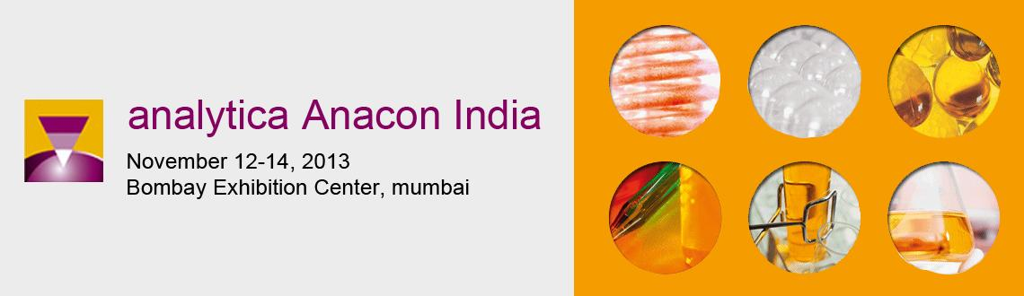 Book Online Tickets for Analytica Anacon India 2013, Mumbai.     Dates and Facts           Title: analytica Anacon India 20137th International Trade Fair and Conference for Analytical Instrumentation, Biotechnology, Laboratory Technology and Services   Dates: November 12—14, 2013