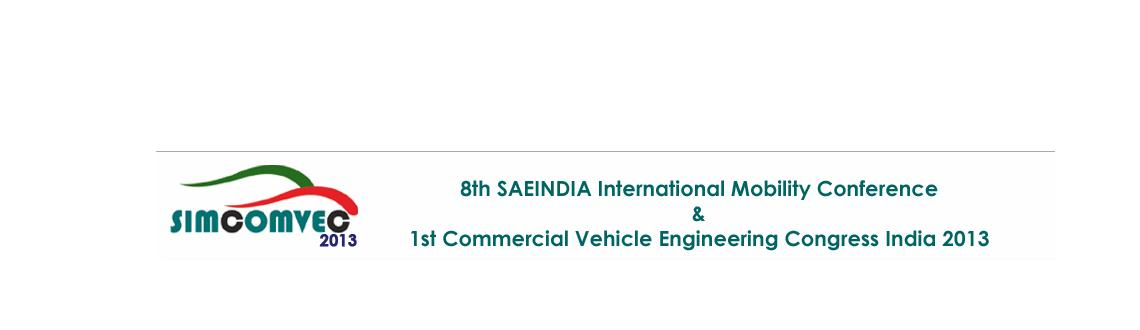 SAEINDIA International Mobility Conference & Commercial Vehicle Engineering Congress (SIMCOMVEC - 2013)