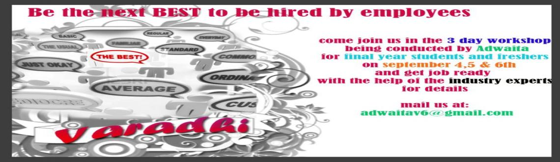 Book Online Tickets for Varadhi-2013 Copy, Hyderabad. We are a group of IT professionals working together for a 3 day event on September 4, 5, 6 -2013 VARADHI 2013 with an objective to groom final year students to achieve their dream careers. At Varadhi, we believe if students/job seekers are given a di