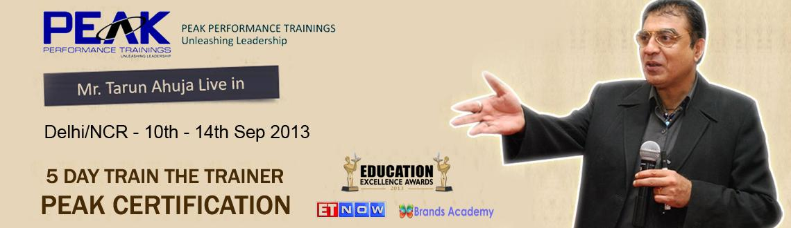 Book Online Tickets for 5 Day Train the Trainer PEAK Certificati, NewDelhi. WHAT THE TRAINING INVLOVES