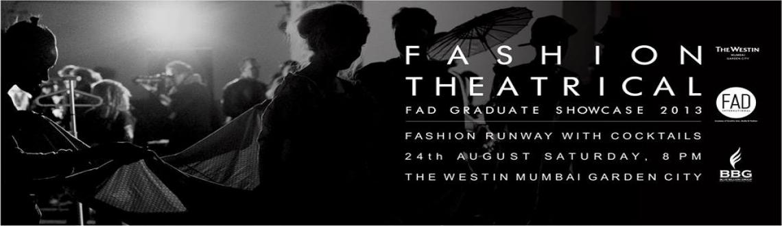 FASHION THEATRICAL | FAD GRAD SHOW 2013