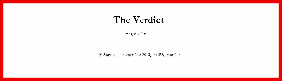 Book Online Tickets for The Verdict, Mumbai. The Verdict 