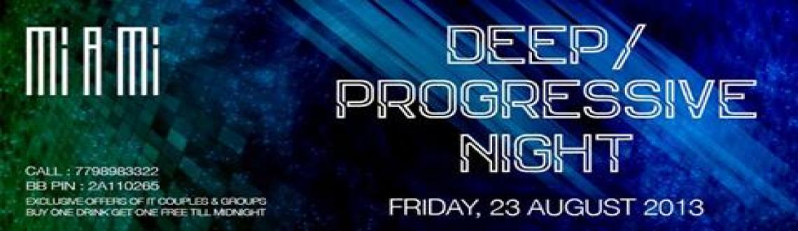 Book Online Tickets for Deep/Progressive Night @ Miami, Pune.
