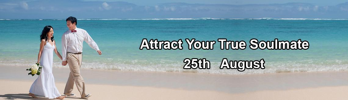 Book Online Tickets for Attract Your True Soulmate, Bengaluru. 
