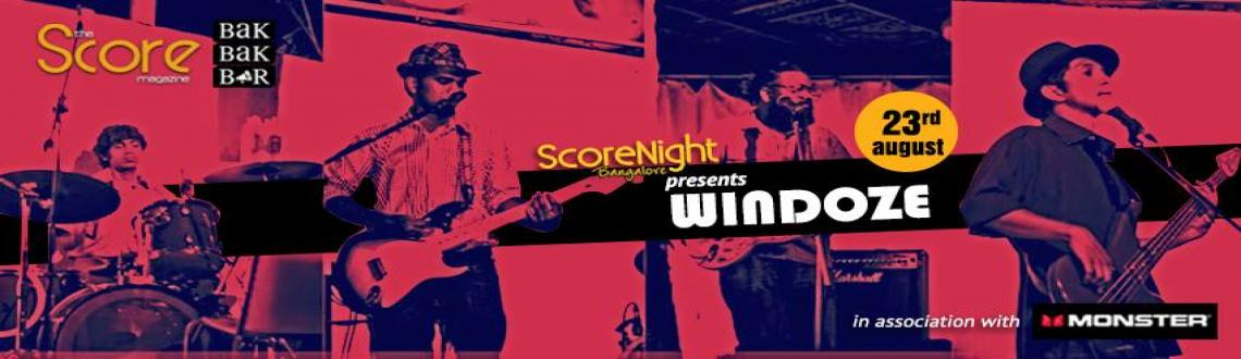 Book Online Tickets for Windoze on ScoreNight, Bengaluru. This ScoreNight wind things down with Windoze. The band was made as an ode both to the blues. At first, a cover band, they\\\'re now producing originals that leave you wanting for more. See, when someone drops terms like face-melting guitar solos, gr
