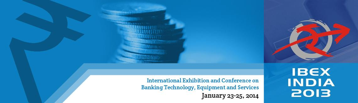 Book Online Tickets for IBEX INDIA 2014, Mumbai. Introduction The banking sector has witnessed  substantial changes in recent  years. Many national initiatives &  innovations in the business of  banking have driven this change. Information Technology  too has played a  significant role in the