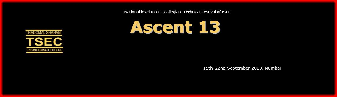 Ascent 13 Corporate Events in Mumbai- ASCENT 13 is a national level inter-collegiate technical festival of ISTE (Indian Society For technical Educatio