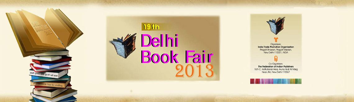 Book Online Tickets for Delhi Book Fair 2013, NewDelhi. Delhi Book Fair 2013.Delhi Book Fair is playing a pivotal role in reiterating the might of the pen and the printed word and has come to be recognised as one of the biggest annual cultural event and book bonanza keenly awaited by students, teachers, s