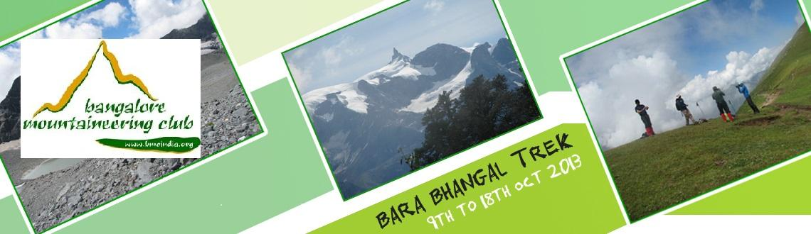 Book Online Tickets for Bara Bhangal Trek, Manali. Bara Bhangal Trek - [9th to 18th October 2013]