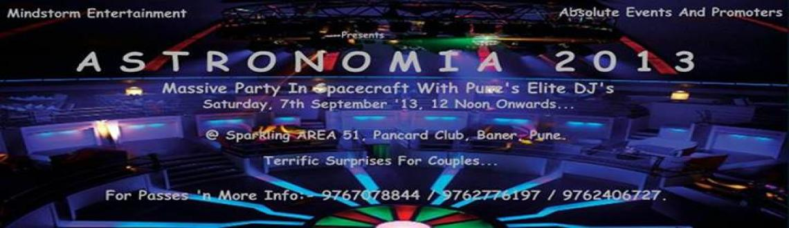 M S Entertainment presents  ASTRONOAMIA 2013 @ Area 51