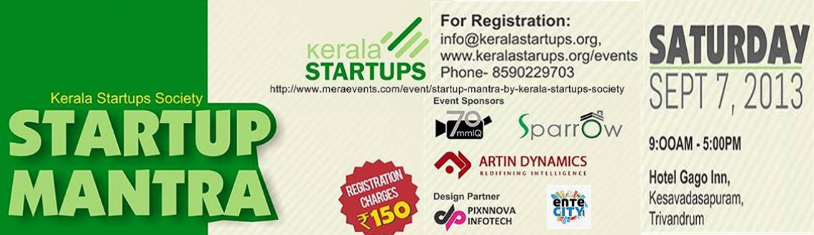 Book Online Tickets for Startup Mantra By Kerala Startups Societ, Trivandrum. Registration Fee Rs 150/-  to be paid at the Venue. 