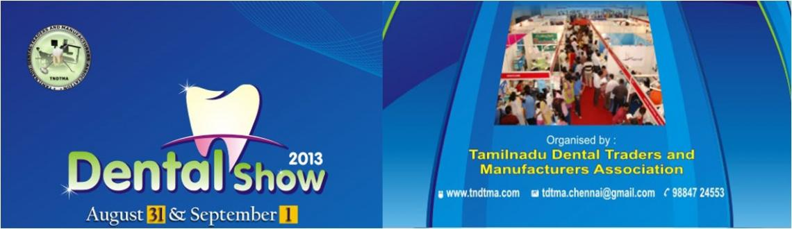 Book Online Tickets for Dental Show - 2013, Chennai.