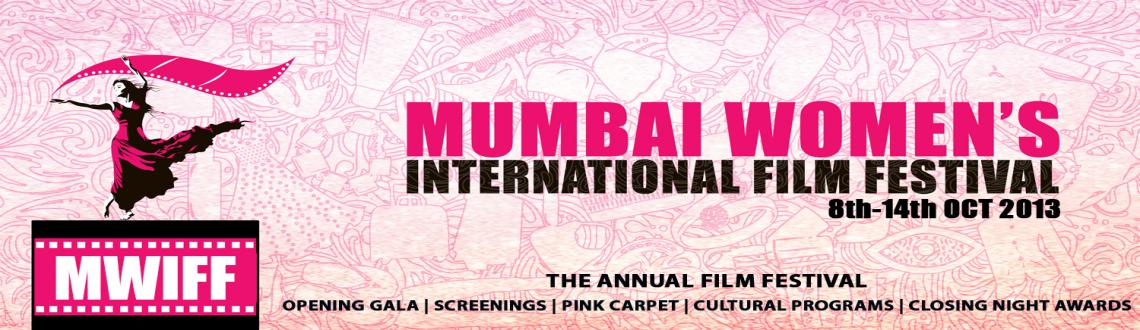 Mumbai Womens International Film Festival (MWIFF) 2013 is dedicated to bring out such powerful women from our film industry and give them the spotligh