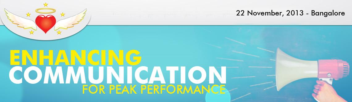 Book Online Tickets for ENHANCING COMMUNICATION FOR PEAK PERFORM, Bengaluru. As a business leader you want to improve staff morale, reduce sick days, make more sales, create more 'stars' and future leaders from within your company.