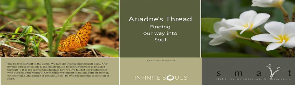 ARIADNE'S THREAD: Finding our way into soul.
