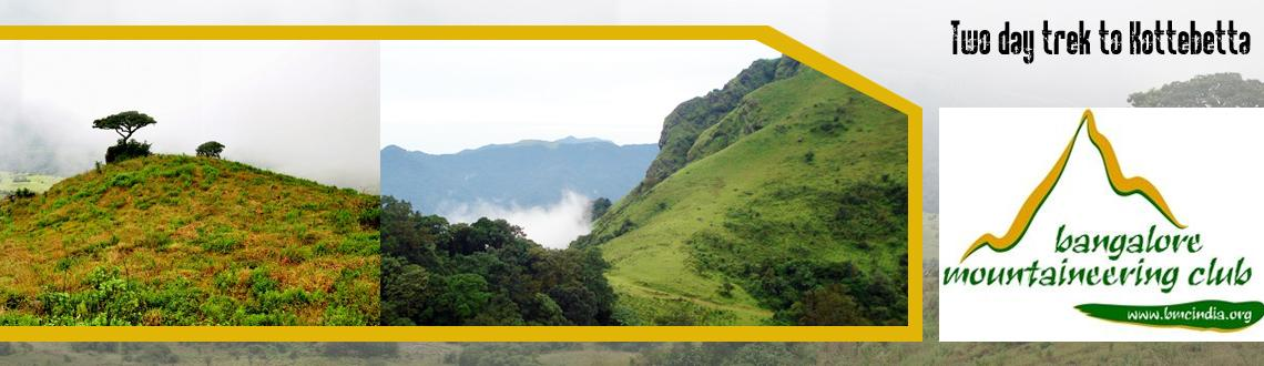 Book Online Tickets for Two day trek to Kottebetta, Bengaluru. Two day trek to Kottebetta - [26th - 27th October 2013]