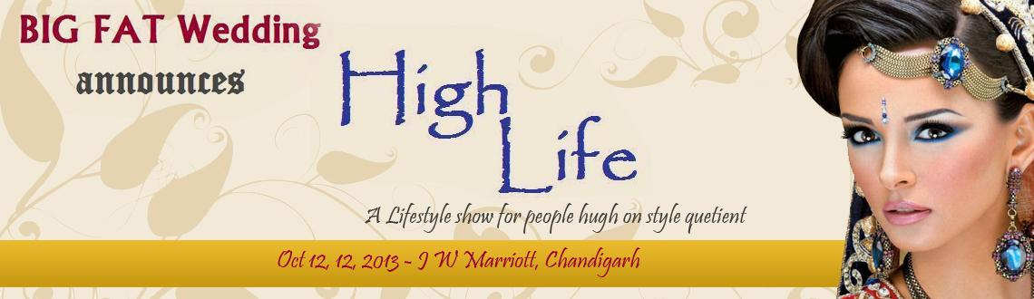 Book Online Tickets for High life, Chandigarh. High Life by Big Fat Wedding