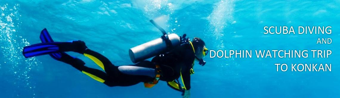 Scuba diving and Dolphin watching trip to Konkan
