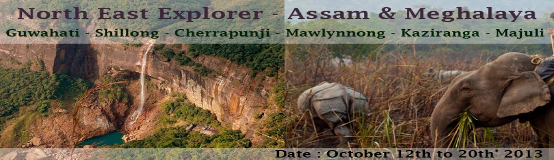 Book Online Tickets for North East Explorer : Assam & Meghalaya , Bengaluru.  OVERVIEW  Start your journey in Shillong the capital city of Meghalaya, home to the Khasis, set amongst pine-covered hills and adorned by numerous waterfalls. Cool climate and beautiful natural setting lends this city,a very special charm. I