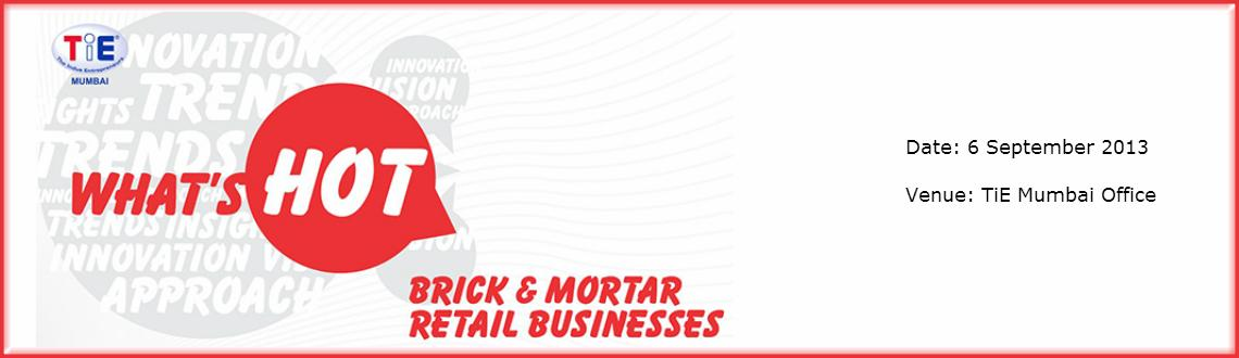 Whats Hot - Brick & Mortar Retail Businesses