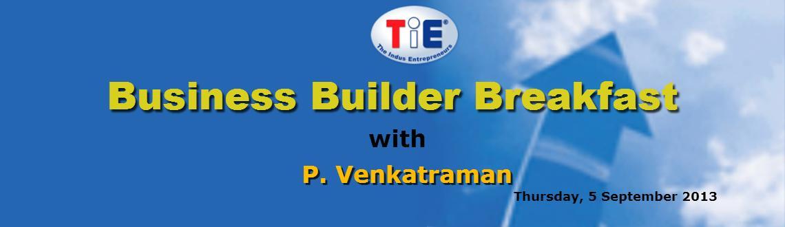 Business Builder Breakfast with P. Venkatraman