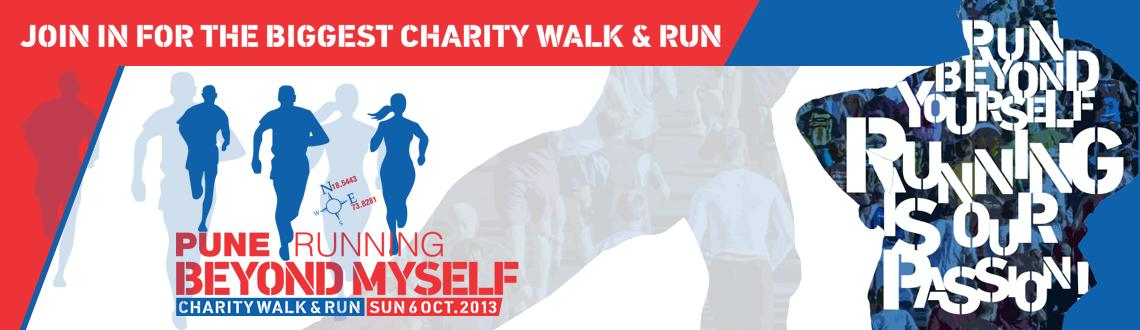 Book Online Tickets for Pune Running presents Beyond Myself 2013, Pune. Pune Running : Started and managed by runners for runners since 2010, Aiming to spread a culture of Health and Fitness through running in Pune, Base of over 5000 active runners, Members have organized multiple events, been advisors to other mara