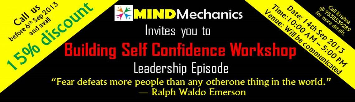 Book Online Tickets for Building Self Confidence Workshop, . Preparing Yourself for Success!From the quietly confident doctor whose advice we rely on, to the charismatic confidence of an inspiring speaker, self-confident people have qualities that everyone admires.Self-confidence is extremely important in almo