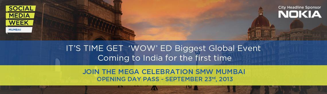 Book Online Tickets for Social Media Week Mumbai Opening Day Pas, Mumbai. Social Media Week Mumbai Opening Day Pass 