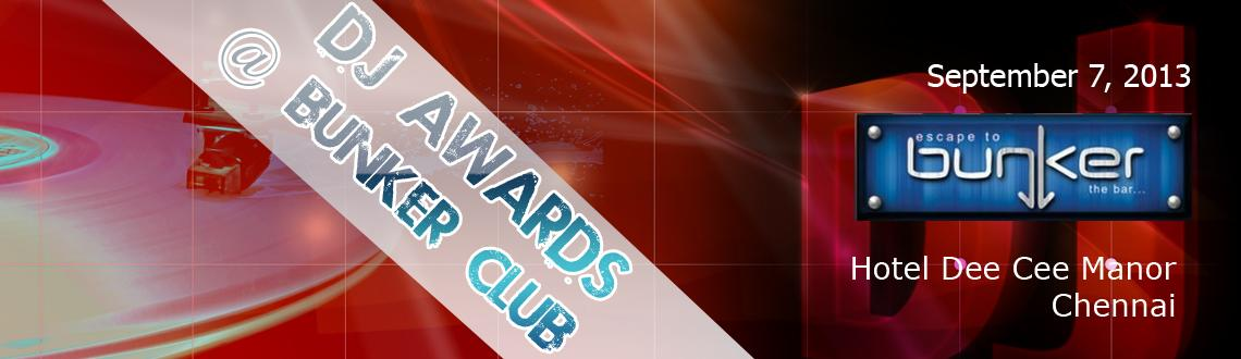 Book Online Tickets for DJ AWARDS @ BUNKER CLUB, Chennai. Hotel Dee Cee Manor Presents \