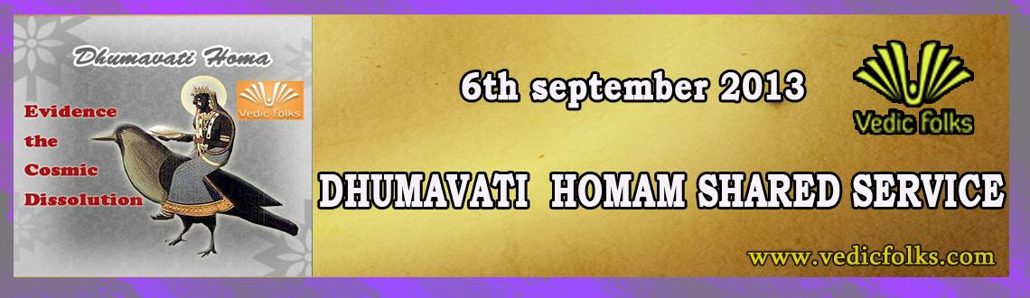 Book Online Tickets for Dhumavati Shared Homam (Ketu), Chennai. Evidence the Cosmic Dissolution